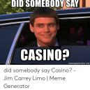 8 anglických memes z herny, kterým porozumí jen vzdělaní Rotčildové - say-did-somebody-say-dec-casino-memegenerator-net-did-somebody-say-53137808